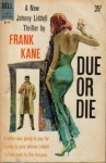 Due Or Die - Frank Kane