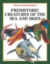 Prehistoric Creatures of the Sea and Skies - Carl Mehling