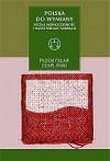 Polska do wymiany. Późna nowoczesność i nasze wielkie narracje - Przemysław Czapliński