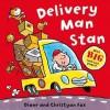 Delivery Man Stan - Diane Fox