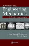 Introduction to Engineering Mechanics: A Continuum Approach - Jenn Stroud Rossmann, Clive L. Dym
