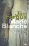 Marie-Blanche - Jim Fergus, Jean-Luc Piningre