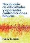 Diccionario de Dificultades y Aparentes Contradicciones Biblicas - Anonymous, Haley-Escuain