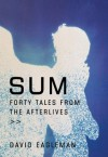 Sum: 40 Tales From The Afterlives - David Eagleman