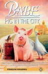 Babe: Pig in the City. Adapted from the Novelization by Justine Korman and Ron Fontes - John Escott