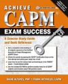 Achieve CAPM Exam Success: A Concise Study Guide and Desk Reference [With CD (Audio)] - Diane Altwies, Frank Reynolds