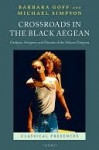 Crossroads in the Black Aegean - Barbara Goff, Michael Simpson