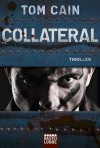 Collateral: Thriller (German Edition) - Tom Cain, Angela Koonen