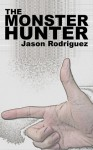 The Monster Hunter - Jason Rodriguez