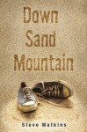 Down Sand Mountain - Steve Watkins