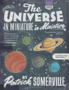 The Universe in Miniature in Miniature - Patrick Somerville
