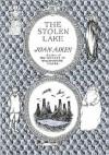 The Stolen Lake (Wolves Chronicles) - Joan Aiken