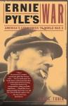 Ernie Pyle's War: America's Eyewitness to World War II - James Tobin