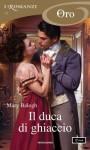Il duca di ghiaccio - Mary Balogh, Cecilia Scerbanenco