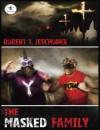 The Masked Family - Robert T. Jeschonek