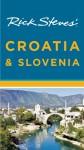 Rick Steves� Croatia & Slovenia - Rick Steves, Cameron Hewitt