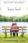 Born Bad: A Novel - Josephine Cox