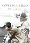 News from Berlin - Otto De Kat, Ina Rilke