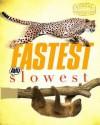 Fastest And Slowest (Animal Opposites) - Camilla De la Bédoyère