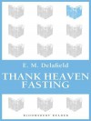 Thank Heaven Fasting - E.M. Delafield