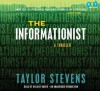 The Informationist: A Thriller - Taylor Stevens, Hillary Huber