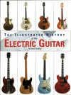 The Illustrated History Of The Electric Guitar - Michael Heatley