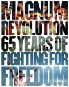 Magnum Revolution: 65 Years of Fighting for Freedom - Jon Lee Anderson, Paul Watson