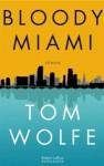 Bloody Miami - Tom Wolfe, Odile Demange