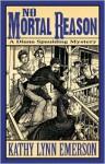 No Mortal Reason: A Diana Spaulding Mystery - Kathy Lynn Emerson