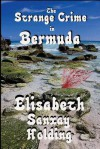 The Strange Crime in Bermuda - Elisabeth Sanxay Holding