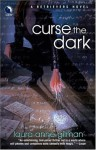 Curse the Dark - Laura Anne Gilman