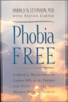 Phobia Free: A Medical Breakthrough Linking 90% of All Phobias and Panic Attacks to a Hidden Physical Problem - Harold N. Levinson, Steven Carter