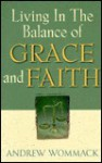 Living in the Balance of Grace and Faith - Andrew Wommack