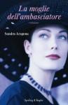 La moglie dell'ambasciatore (Pandora) - Sandra Aragona