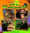 What Is a Mammal? (Science of Living Things) - Bobbie Kalman, Niki Walker, Jacqueline Langille