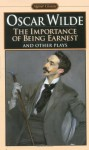 The Importance of Being Earnest and Other Plays - Oscar Wilde, Sylvan Barnet