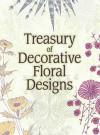 Treasury of Decorative Floral Designs - Dover Publications Inc.