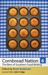 Cornbread Nation 6 - Brett Anderson, John T. Edge