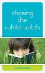 Chasing the White Witch - Marina Cohen