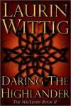 Daring the Highlander - Laurin Wittig