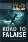 The Road to Falaise-Battle Zone Normandy - Stephen Hart