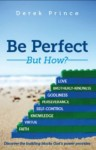 Be Perfect - But How? - Derek Prince