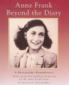 Anne Frank, Beyond the Diary: A Photographic Remembrance - Ruud van der Rol, Rian Verhoeven, Anna Quindlen