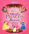 Disney Princess: More 5-Minute Princess Stories: A Magical Collection of Princess Tales - Lara Bergen