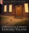 The Miraculous Journey of Edward Tulane (Audio) - Judith Ivey, Kate DiCamillo