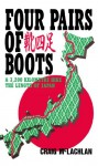 Four Pairs of Boots: A 3,200 Kilometre Hike The Length of Japan - Craig McLachlan