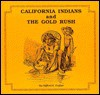 California's Indians and the Gold Rush - Clifford E. Trafzer