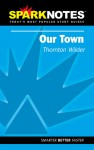 Our Town (SparkNotes Literature Guide) - Ross Douthat, Sasha Haines-Stiles