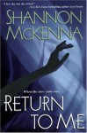 Return To Me (Trade Paperback) - Shannon McKenna