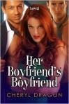 Her Boyfriend's Boyfriend - Cheryl Dragon